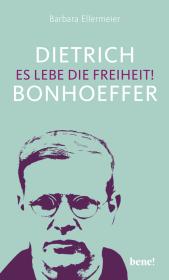 Dietrich Bonhoeffer - Es lebe die Freiheit! Cover
