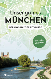Unser grünes München - Der nachhaltige Cityguide Cover