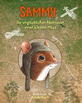 Sammy - Die unglaublichen Abenteuer einer kleinen Maus Cover
