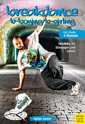 Breakdance - B-Boying/B-Girling