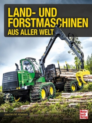 Land- und Forstmaschinen aus aller Welt