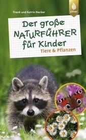 Der große Naturführer für Kinder: Tiere und Pflanzen Cover