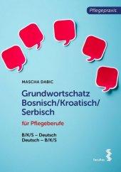 Grundwortschatz Bosnisch/Kroatisch/Serbisch für Pflegeberufe