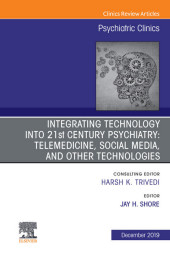 Integrating Technology into 21st Century Psychiatry E-Book