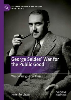 George Seldes' War for the Public Good
