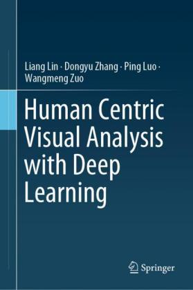 Human Centric Visual Analysis with Deep Learning