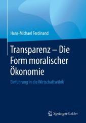 Transparenz - Die Form moralischer Ökonomie