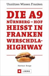 Die A9 Nürnberg - Hof heißt in Franken Werschdla-Highway Cover