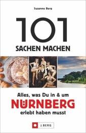 101 Sachen machen - Alles, was Du in & um Nürnberg erlebt haben musst Cover