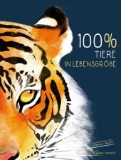 100% Tiere in Lebensgröße Cover