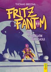 Fritz Fantom - Der Schrecken der Schule