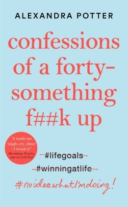 Confessions of a Forty-Something F k Up