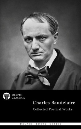 Delphi Collected Poetical Works of Charles Baudelaire (Illustrated)
