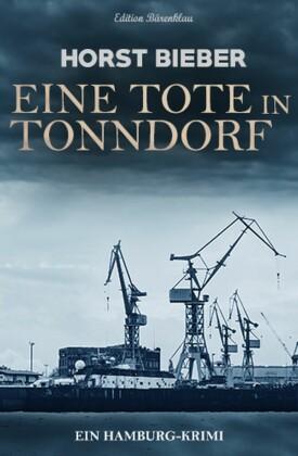 Eine Tote in Tonndorf: Ein Hamburg-Krimi