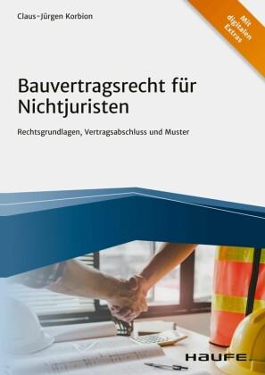 Bauvertragsrecht für Nichtjuristen - inkl. Arbeitshilfen online
