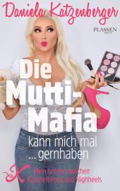 Die Mutti-Mafia kann mich mal... gernhaben Cover