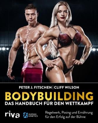 Bodybuilding - das Handbuch für den Wettkampf
