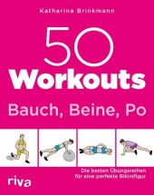 50 Workouts - Bauch, Beine, Po