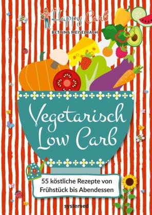 Happy Carb: Vegetarisch Low Carb