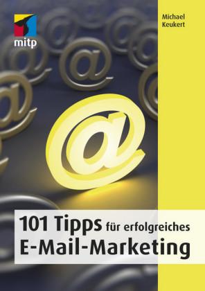 101 Tipps für erfolgreiches E-Mail-Marketing