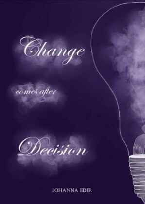 Change comes after Decision