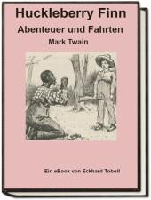 Huckleberry Finn - Abenteuer und Fahrten