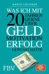 Was ich mit 20 Jahren gerne über Geld, Motivation, Erfolg gewusst hätte Cover