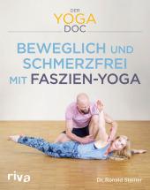 Der Yoga-Doc - Beweglich und schmerzfrei mit Faszien-Yoga