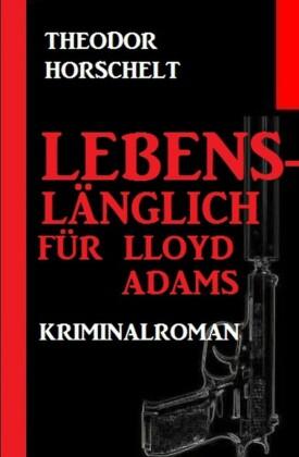 Lebenslänglich für Lloyd Adams