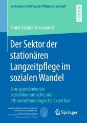 Der Sektor der stationären Langzeitpflege im sozialen Wandel