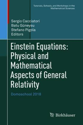 Einstein Equations: Physical and Mathematical Aspects of General Relativity