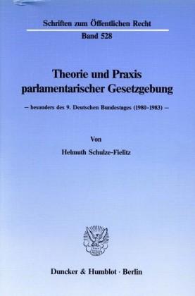 Theorie und Praxis parlamentarischer Gesetzgebung -