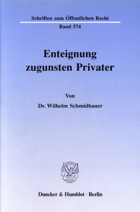 Enteignung zugunsten Privater.