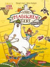 Die Schule der magischen Tiere ermittelt: Der Hausschuh-Dieb Cover