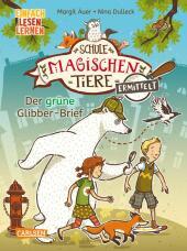 Die Schule der magischen Tiere ermittelt: Der grüne Glibber-Brief Cover