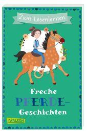 Freche Pferdegeschichten zum Lesenlernen