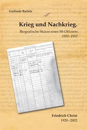 Krieg und Nachkrieg. Biografische Skizze eines SS-Offiziers 1937-1957