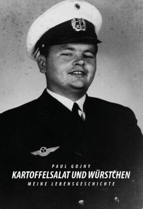 Kartoffelsalat und Würstchen - Meine Lebensgeschichte - Buch I