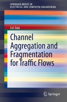 Channel Aggregation and Fragmentation for Traffic Flows
