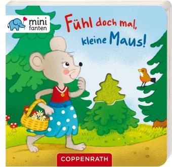 minifanten 17: Fühl doch mal, kleine Maus!