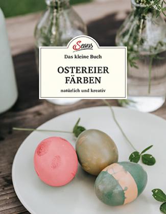 Das kleine Buch: Ostereier färben.