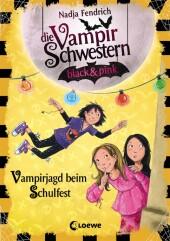 Die Vampirschwestern black & pink - Vampirjagd beim Schulfest