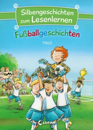 Silbengeschichten zum Lesenlernen - Fußballgeschichten