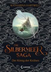Die Silbermeer-Saga - Der König der Krähen Cover