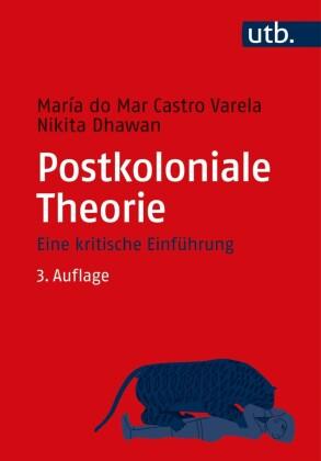 Castro Varela / María do Mar / Dhawan, Nikita: Postkoloniale Theorie
