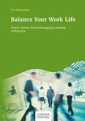 Balance Your Work Life Durch clevere Entschleunigung Leistung verbessern