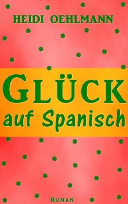 Glück auf Spanisch