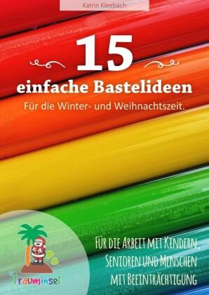 15 einfache Bastelideen - für die Winter und Weihnachtszeit.