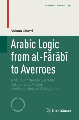 Arabic Logic from al-Farabi to Averroes