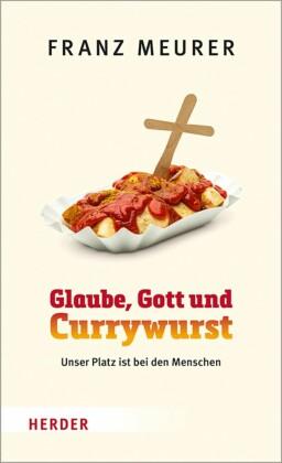 Glaube, Gott und Currywurst